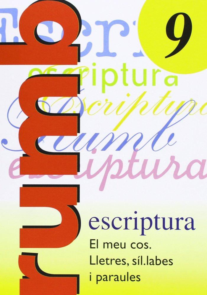 Escriptura rumb 9 el meu cos, lletres, sil labes,
