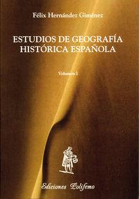 Estudios geografia historica española vol.i