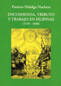 Encomienda tributo y trabajo en filipinas (1570-1608)