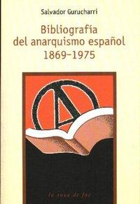 Bibliografia del anarquismo español 1869-1975