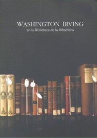 Washington irving en la biblioteca de la alhambra