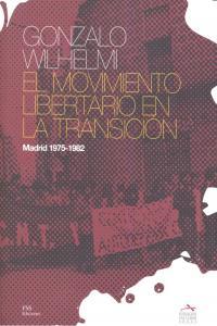 Movimiento libertario en la transicion madrid 1975-1982