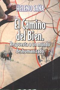 Camino del bien respuesta a un mundo deshumanizado