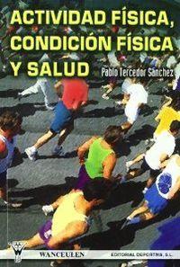 Actividad fisica, condicion fisica y salud