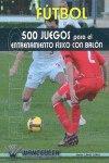 Futbol 500 juegos para el entrenamiento fisico con