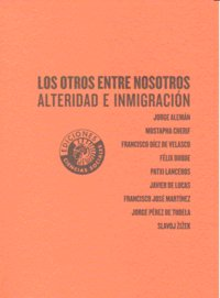 Otros entre nosotros alteridad e inmigracion,los