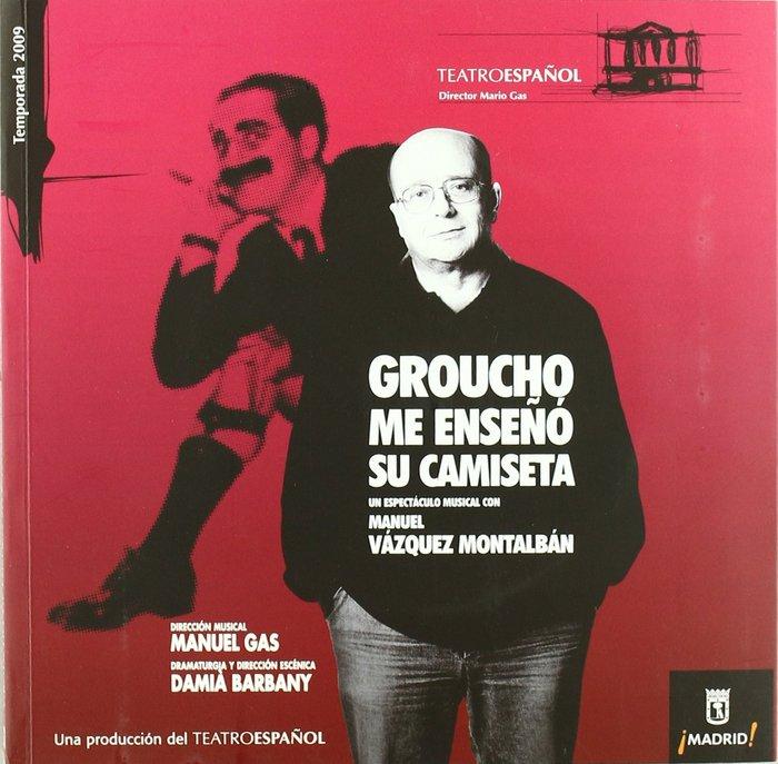 Groucho me enseño su camiseta