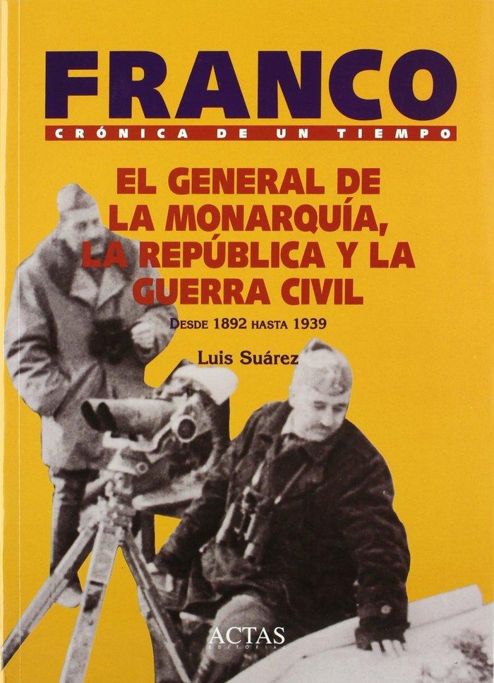 General de la monarquia, la republica y la guerra civil,el