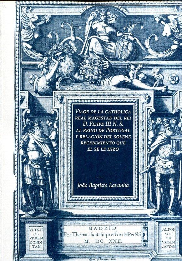 Viage de la catholica real magestad del rei d filipe iii n