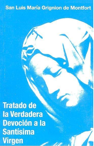 Tratado de la verdadera devocion a la santisima virgen
