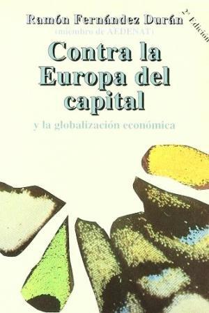 Contra la europa del capital y la globalizacion economica