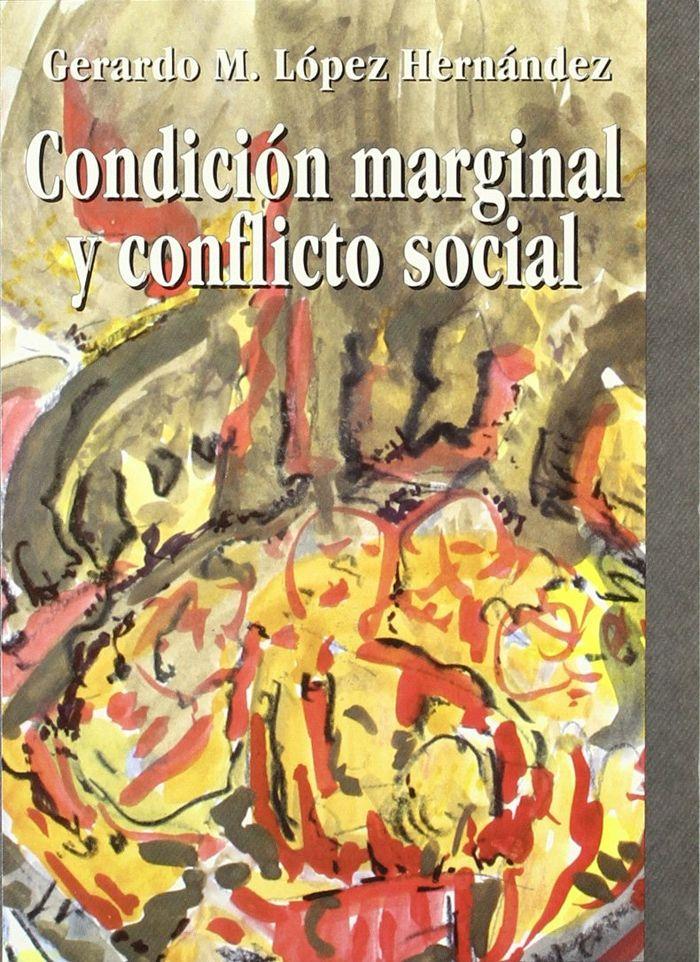Condicion marginal y conflicto social