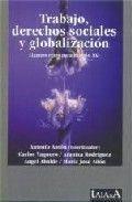 Trabajo/ derechos sociales y globalizacion