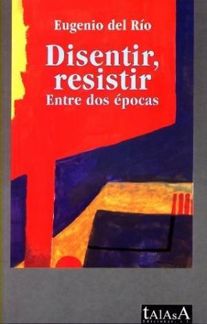 Disentir/ resistir.
