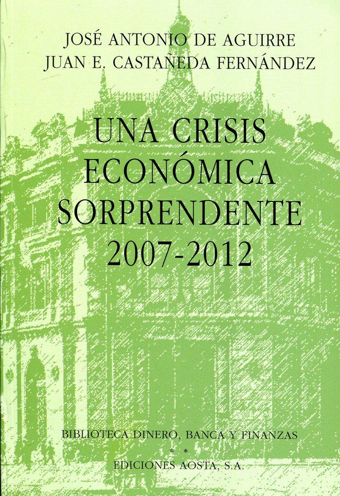 Una crisis economica sorprendente 2007-2012