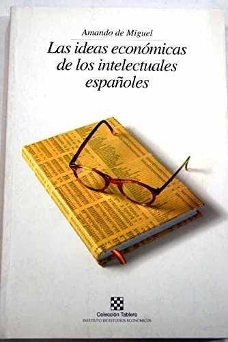 Las ideas economicas de los intelectuales españoles