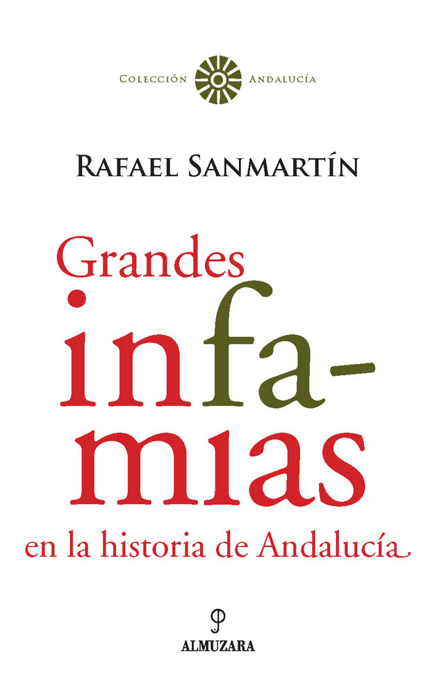 Grandes infamias en la historia de andalucia