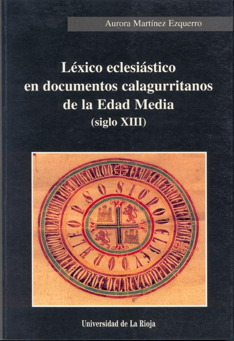 Lexico eclesiastico en documentos calagurritanos de la edad
