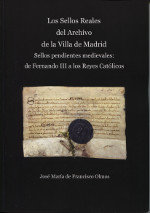 Los sellos reales del archivo de la villa de madrid: sellos