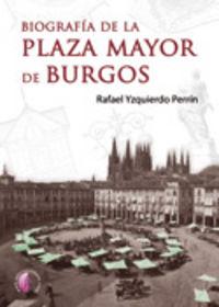 Biografia de la plaza mayor de burgos