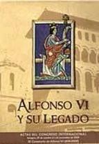 Alfonso vi y su legado