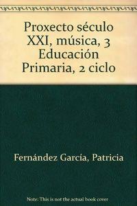 Musica 3ºep proxecto seculo xxi galicia