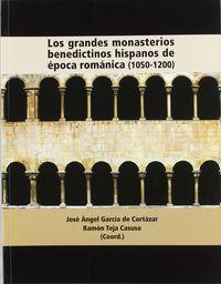 Grandes monasterios benedictinos hispanos de epoca romanica
