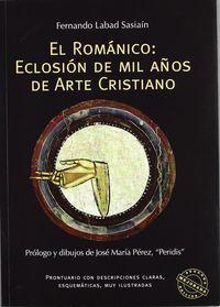 Romanico. eclosion de mil años de arte cristiano,el
