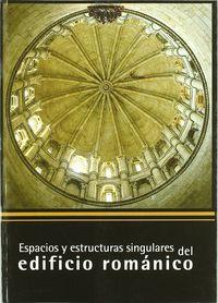 Espacios y estructuras singulares del edificio romanico