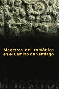 Maestros del romanico en el camino de santiago