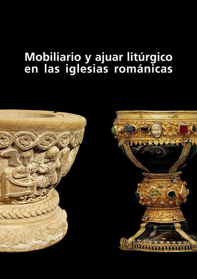 Mobiliario y ajuar liturgico en las iglesias romanicas