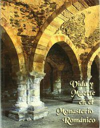 Vida y muerte en el monasterio romanico