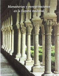 Monasterios y peregrinaciones en la españa medieval