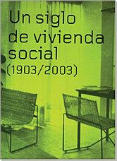 Un siglo de vivienda social 1903-2003 2 vol