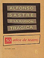 Alfonso sastre o la iluson tragica