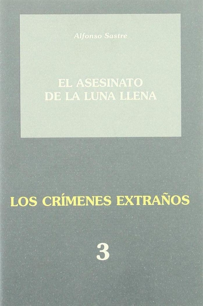 Asesinato de la luna llena/los crimenes extraños 3,el