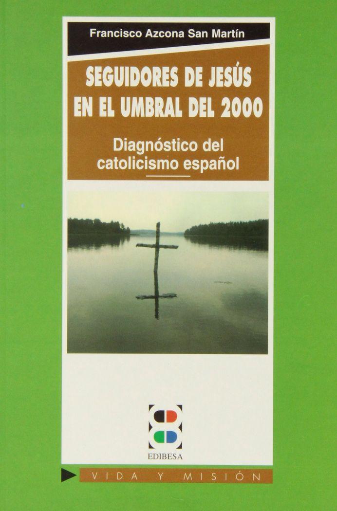 Seguidores de jesus: en el umbral del 2000