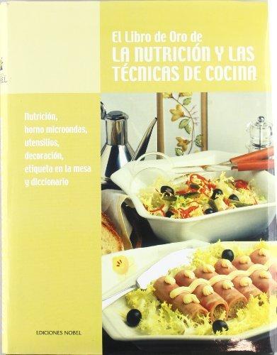 Libro de oro de la nutricion y las tecnicas de cocina (tomo