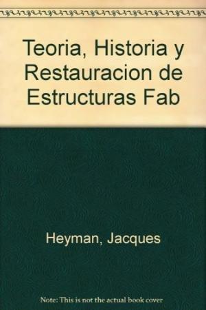 Teoria, historia y resturacion de estructuras de fabrica