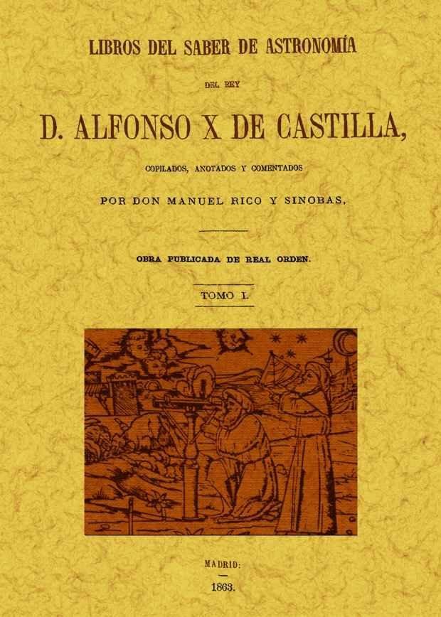 Libros del saber de astronomia del rey alfonso x de castilla