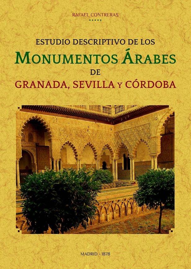 Estudio descriptivo de los monumentos arabes de granada, sev