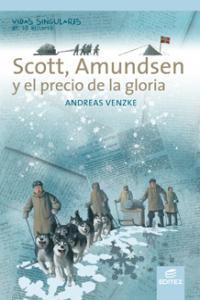 Scott y amundsen vidas singulares historia