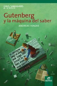 Gutenberg y la maquina del saber vidas sing.historia