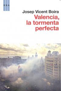 Valencia la tormenta perfecta