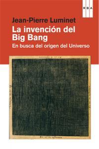 Invencion del big bang,la