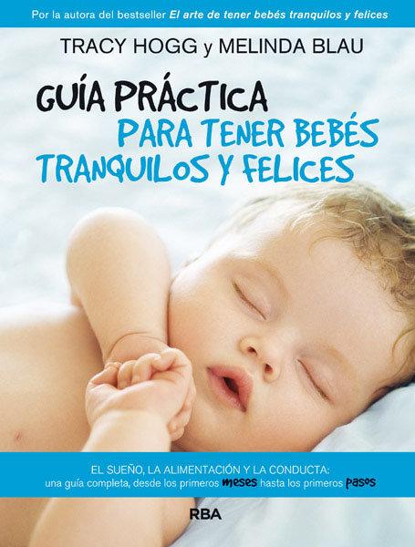 Guia para tener bebes tranquilos y felices