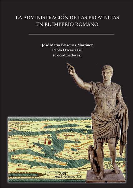 Administracion de las provincias en el imperio romano, la