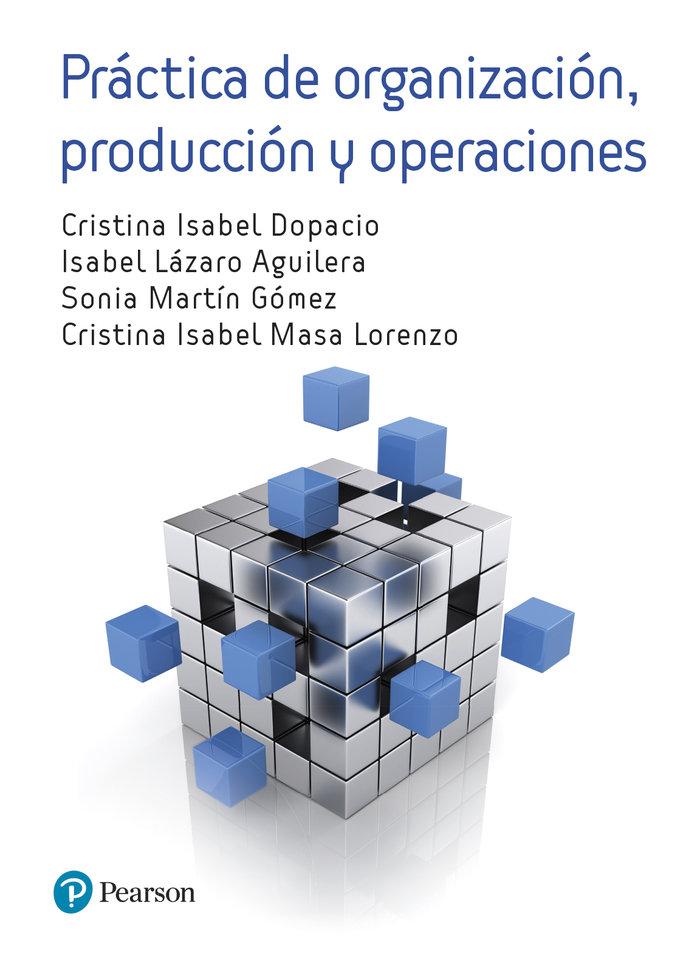Practicas de organizacion de produccion de operaciones