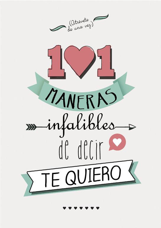 101 maneras infalibes de decir te quiero