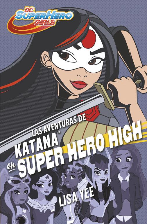 Aventuras de katana en super hero high dc super hero girls